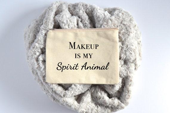 Canvas Cosmetic Bag: Makeup Is My Spirit Animal