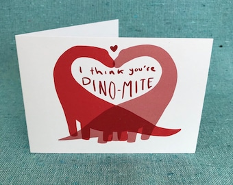 I Think You're Dino-mite greetings card