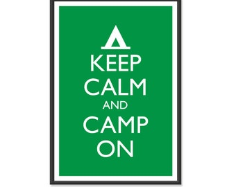 Camping Poster - Keep Calm and Carry On Poster - Keep Calm and Camp On - Camp Poster - Multiple COLORS - 13x19 Art Print