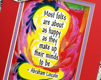 Most Folks Are About As Happy ABRAHAM LINCOLN Inspirational Quote Motivational Print Colorful Home Decor Heartful Art by Raphaella Vaisseau