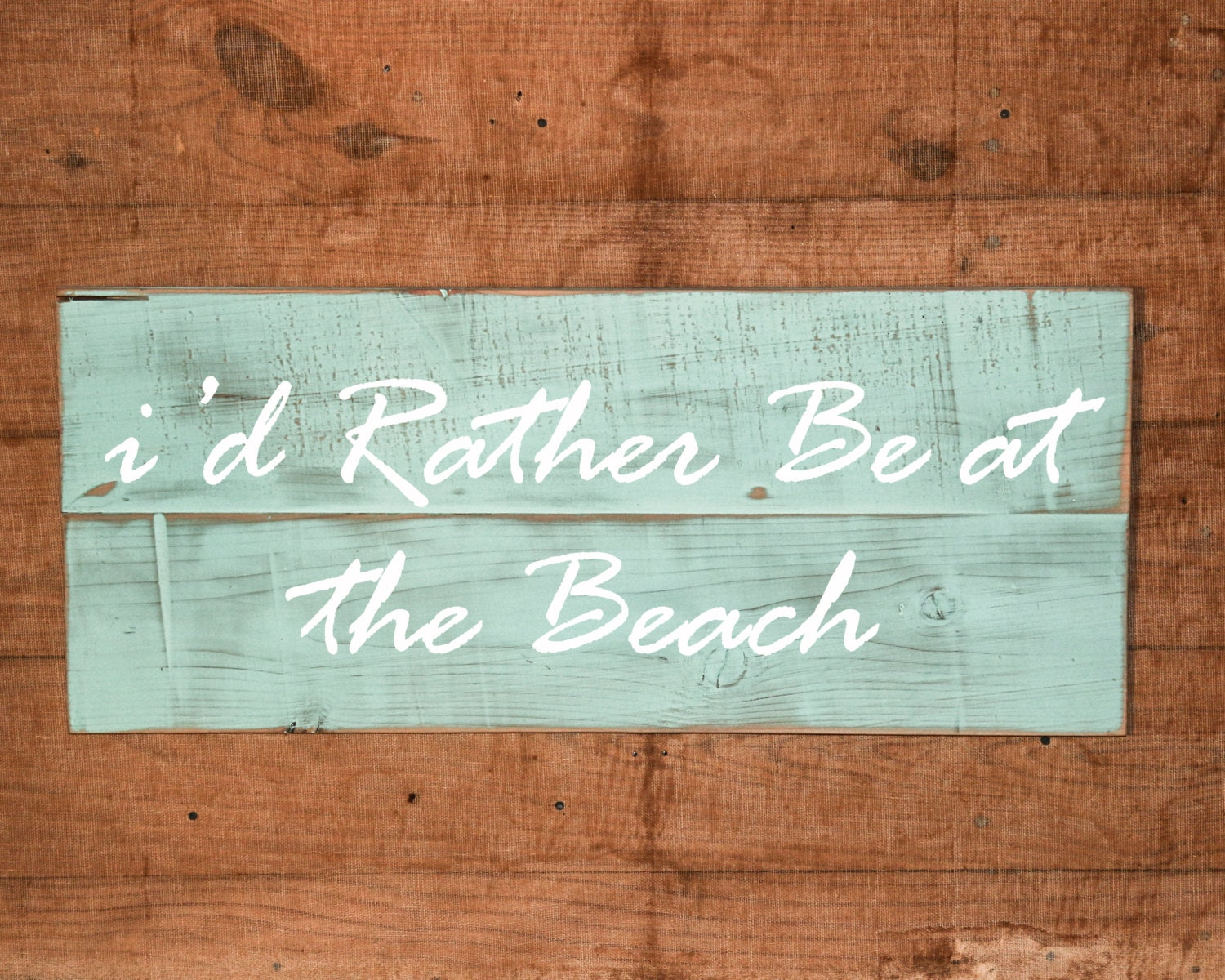I\'d Rather Be at The Beach - Beach Sign - Hand Painted - Rustic Sign, Custom Sign, Beach House Decor 24inx10in