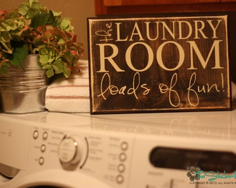 The Laundry Room Loads of Fun - Laundry Room Sign - Laundry Room Decor - Wood Signs - Home Decor - Quote Saying Distressed Wooden Sign