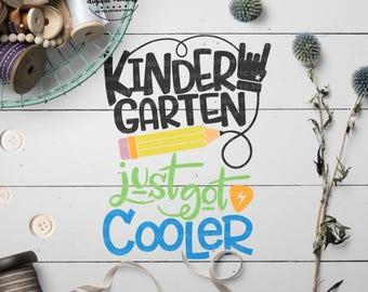 Kindergarten svg, K Grade svg, Just Got Cooler svg, Back to School svg, 1st Day School, Cut Files for Silhouette for Cricut