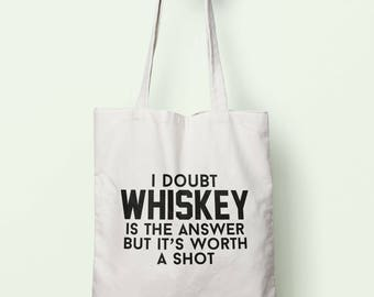 I Doubt Whiskey Is The Answer But It's Worth A Shot Tote Bag Long Handles TB1684