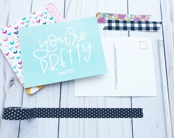 You're Pretty (awesome) - Hand Lettered Snarky Postcards, Happy Mail, Snail Mail, Encouragement Cards, Packaging, Stationary, Note