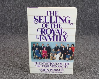 The Selling Of The Royal Family By John Pearson C. 1986
