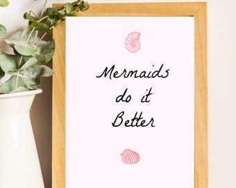 Mermaids Do It Better Print