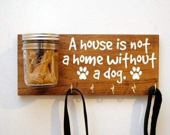 A House Is Not A Home Without A Dog, Dog Treat and Leash Holder For Pet, Dog Leash Holder, Pet Treat Holder