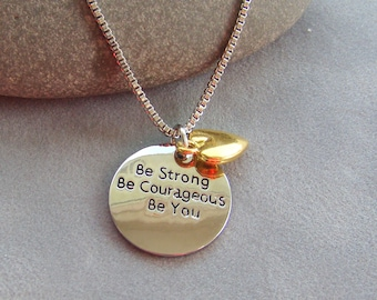 Handstamped Be Strong, Be Courageous, Be You Necklace, Charm Necklace, Gift For Her