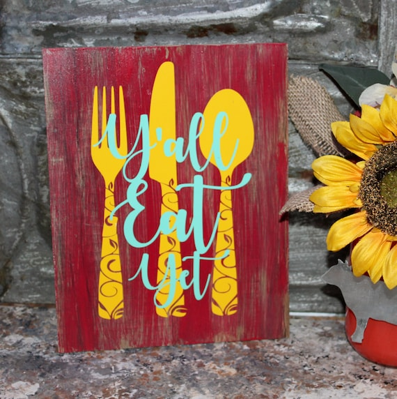 Yall Eat Yet rustic farmhouse kitchen sign vintage inspired