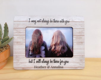 Long Distance Friendship Frame Personalized Picture Frame Gift Long Distance Best Friends Gift I May Not Always Be There With You Quote Fram