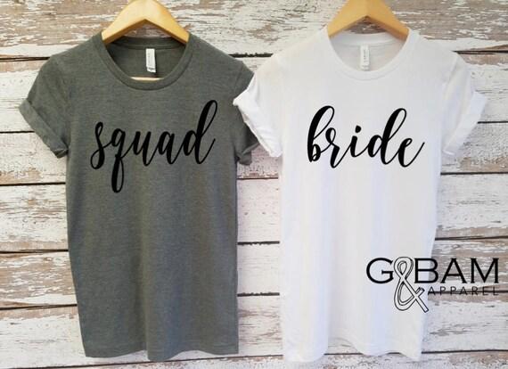 Bride Shirt / SQUAD Shirt / Boyfriend T-shirt / Bridesmaid shirts / Bachelorette party shirts