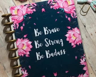 Planner Cover/ personal planner/ dashboard/Be Brave