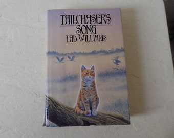 Book: TAILCHASER'S SONG By Tad Williams.  Hardcover book with Dust Jacket, 1985