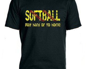 Softball Play Hard or Go Home Tee-Shirt, Softball Shirt, Cool Tee Shirts, Gifts For Christmas