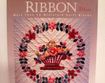 Silk Ribbon More Than 30 Miniature Quilt Blocks by Jenifer Buechel