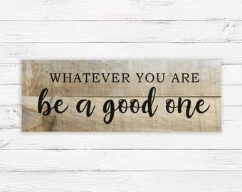 Be a Good One 24x8 Wood Wall Art Sign