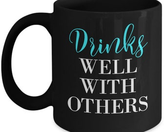 Drinks Well Black Coffee Mug Funny Saying Quotes Tea Cup Party Shower Gift Novelty Sarcasm Snarky Cute Pretty Words