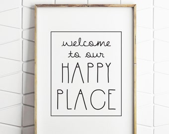 happy place printable, happy place wall decor, happy place download, welcome to our happy place, welcome sign, welcome wall signs