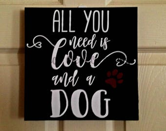 Love and a Dog Sign, Hand painted Wood Sign, Dog Mom Gift, Pet Lover's Gift,
