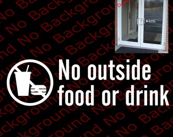 No Outside Food or Drink Vinyl Die Cut No Background Business Decal Sticker - Script - Door Window Restaurant Notice BS001