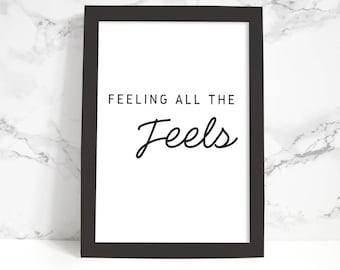 Wall Art Print, Instant Download, Printable Art, Printable Quotes, Home Decor,Motivational, Printable Wall Art,Feeling All The Feels, Gift