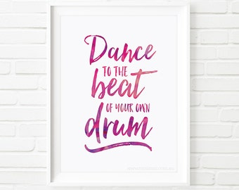 Dance to the beat of your own drum, quote prints, printable quotes, printable art, kids print, inpsirational quote, dance quote, purple art