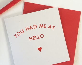 Valentines Day Card - You Had Me at Hello - Film Quote Card - Romantic Card - Wedding Day Card - Anniversary Card -  Letterpress