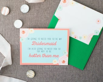 Don't Be Hotter than Me Funny Card for Bridesmaid | Funny Way To Ask Maid of Honor | Asking Bridesmaid | Will You Be My Maid of Honor Card