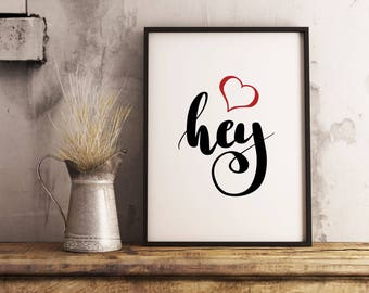 Hey | Paper print poster, minimalist wall art decor, modern wall decor, inspire love, hey heart