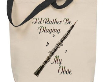 I'd Rather Be Playing My Oboe Tote Bag