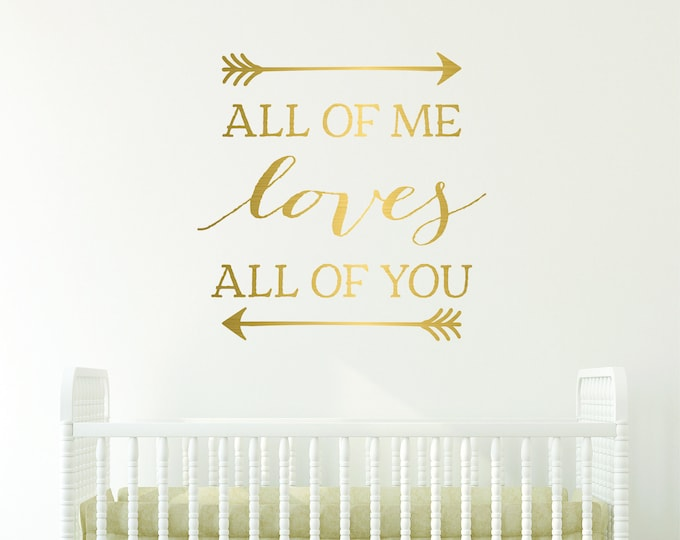 All of Me Loves All of You Wall Decal // Love Decal // Bedroom Decor // Quote Decal // Wall Decor // Love You Decal