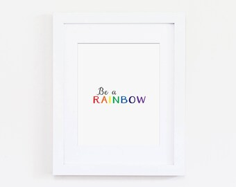 Be A Rainbow Nursery Art Print, Playroom Art Print, Rainbow Nursery Decor, Kids Wall Art, Baby Nursery Art, Instant Download