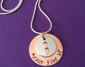 semicolon never give up- my story - i can, i am strong , hand stamped pendant - inpirationl with semicolon cutout