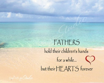 "FATHER'S DAY Quote Photo Gift ""Fathers hold their childrens hands for awhile but their hearts forever"" Caribbean Beach Dad Wall Art"