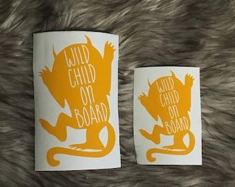 Where the Wild Things Are Wild Child Baby on Board Child Infant Toddler Kid Children Vehicle Window Decal Die Cut Bumper Vinyl Sticker White