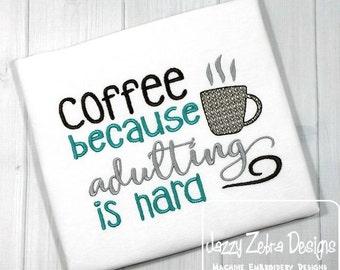 Coffee because Adulting is hard saying embroidery design - coffee embroidery design - Kitchen saying embroidery design - coffee saying