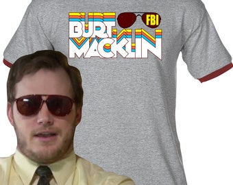 BURT MACKILN FBI retro - Premium T-Shirt - Many Color Options -Ringers/Cottons/Blends/Tank Tops- Chris Pratt Andy Dwyer Parks and Recreation