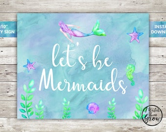 Let's be Mermaids Printable Sign, Mermaid Party Poster, Mermaid Birthday Party Sign, Mermaid Party Decor 8x10 Inch INSTANT DOWNLOAD