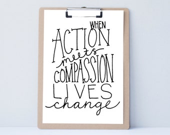 When Action Meets Compassion Lives Change, print, typography gift, present, bedroom home decor quote, card, mom sister friend dad brother