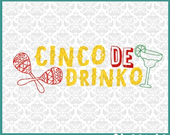 CLN0410 Cinco De Drinko Mayo Mexican Independence Day Party SVG DXF Ai Eps PNG Vector Instant Download Commercial Cut File Cricut Silhouette