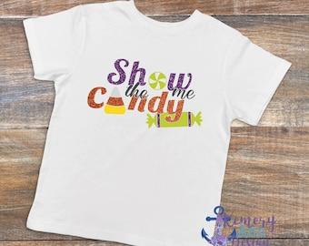 Show Me The Candy, Halloween Candy Shirt, Boys Halloween Shirt, Candy Shirt, Funny Halloween Shirt, Girls Halloween Shirt