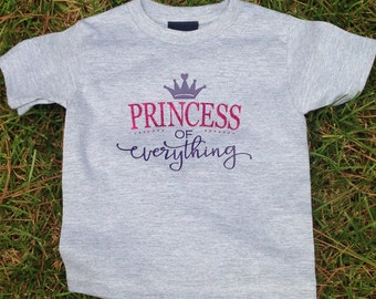 Princess of Everything shirt