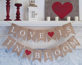 Wedding Banner, Love is in Bloom Banner, Valentines Day Banner, Valentines Day Decor, Save The Date Banner, B259