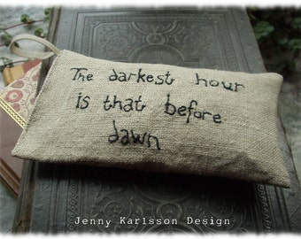 Lavender sachet in linen with embroidered text The darkest hour is that before dawn