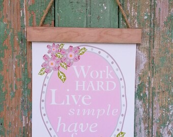 Work hard live simple sign PDF - have fun floral pastels art words modern retro saying