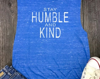 always stay humble, good vibes only, stay humble tank, stay humble and kind, work hard tee, hustle harder, work hard and dream big