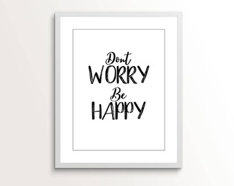 Dont Worry Be Happy Print, Home Decor, Wall Hanging, Gift, Housewarming Gift, Wall Decor, Printable, Instant Download, Christmas Gift, Decor