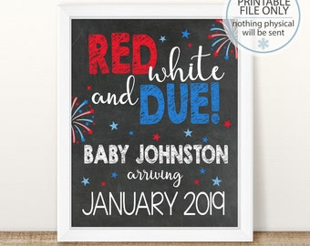 Red White and Due, PRINTABLE Memorial Day, 4th of July Pregnancy Announcement, Chalkboard Sign, Pregnancy Reveal, Photo Prop, fourth of july