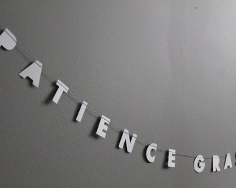 """PATIENCE GRASSHOPPER // 1"""" letters, minimalist design, text only garland, inspirational quote, office + dorm room decor, pop culture"""
